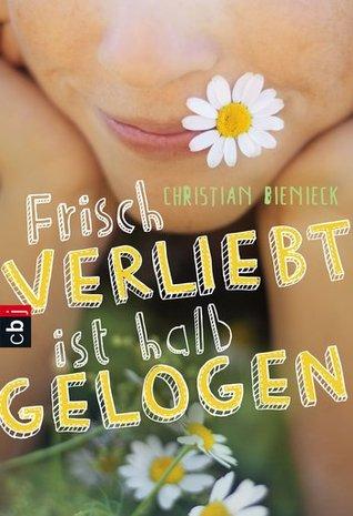 Frisch verliebt ist halb gelogen  by  Christian Bieniek