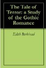 The Tale Of Terror: A Study Of The Gothic Fiction Edith Birkhead