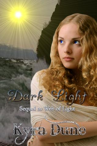 Dark Light (Web of Light Duology #2)  by  Kyra Dune