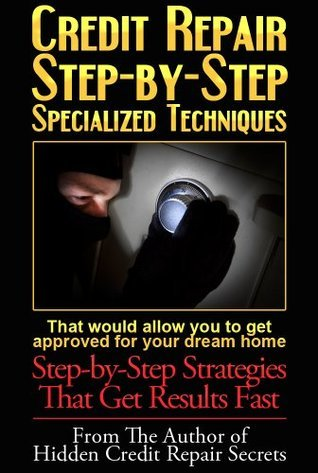 Credit Repair Step-by-Step Specialized Techniques Mark Clayborne