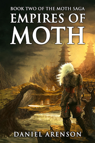 Empires of Moth (The Moth Saga #2) Daniel Arenson