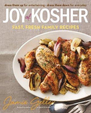 Joy of Kosher: Fast, Fresh Family Recipes Jamie Geller