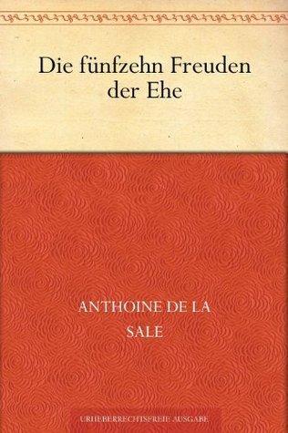 Die fünfzehn Freuden der Ehe  by  Anthoine De La Sale