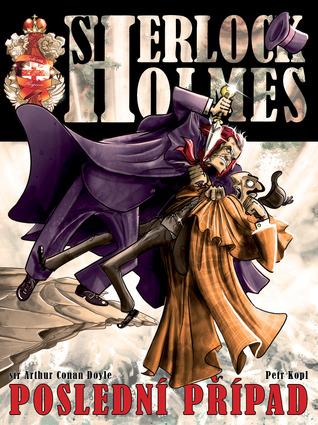 Sherlock Holmes poslední případ Petr Kopl
