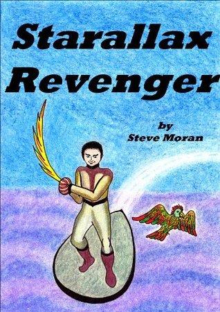 Starallax Revenger : a book for children age 9/10/11/12/13 (childrens books) Steve Moran