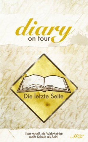 Diary on Tour - Die letzte Seite  by  Michael Modler