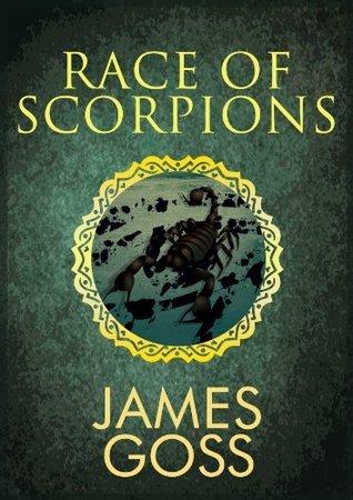 The Race of Scorpions James Goss
