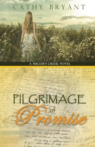 Pilgrimage of Promise (Millers Creek #4)  by  Cathy Bryant