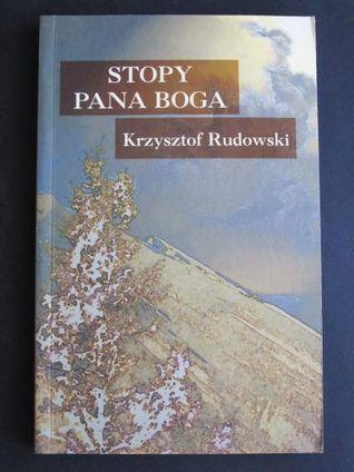 Stopy Pana Boga : metafizyczny przewodnik po Tatrach  by  Krzysztof Rudowski