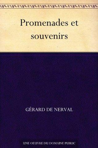 Promenades et souvenirs  by  Gérard de Nerval