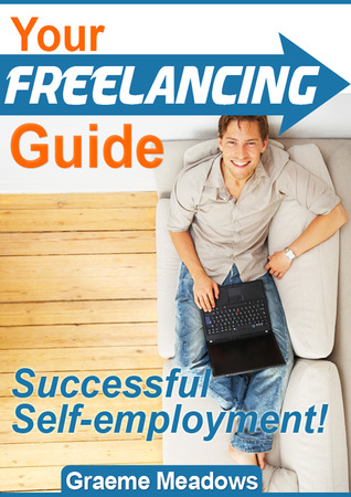 Your Freelancing Guide Greame Meadows
