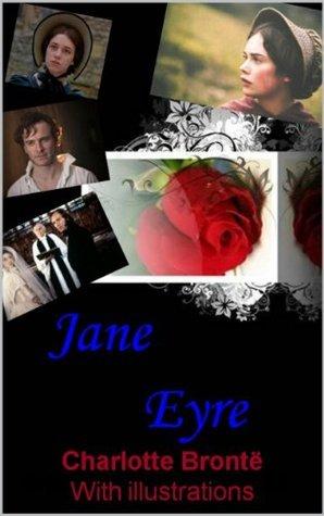 Jane Eyre (with illustration) Charlotte Brontë