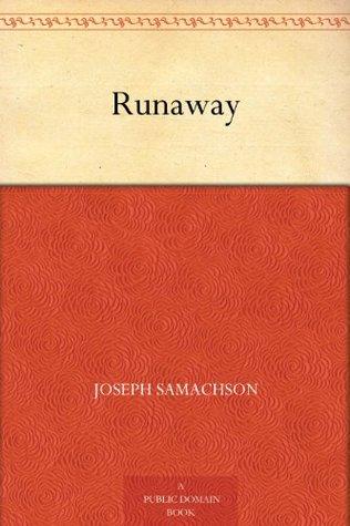 Runaway  by  Joseph Samachson