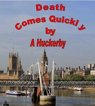 Death Comes Quickly (The Inspector Harper Series)  by  Alan Huckerby