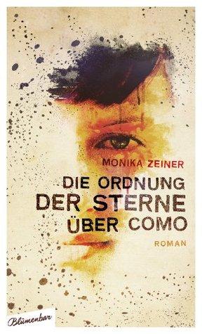 Die Ordnung der Sterne über Como: Roman Monika Zeiner