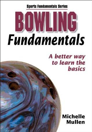 Bowling Fundamentals (Sports Fundamentals Series) Human Kinetics