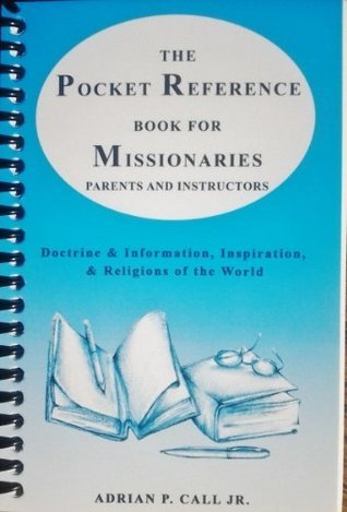 The Pocket Reference Book For Missionaries  by  Adrian Call