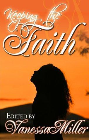 Keeping the Faith (Faith Series)  by  Various