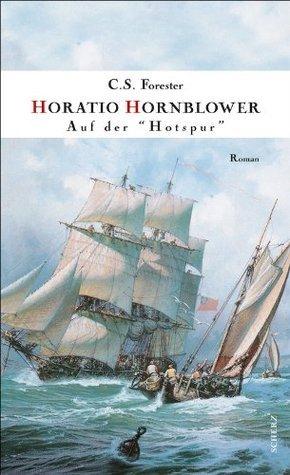 Hornblower auf der »Hotspur« C.S. Forester
