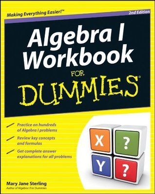 Algebra I Workbook For Dummies  by  Mary Jane Sterling