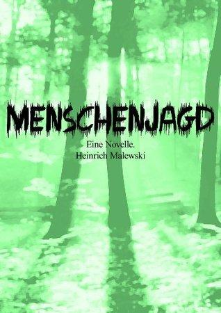 Menschenjagd Heinrich Malewski
