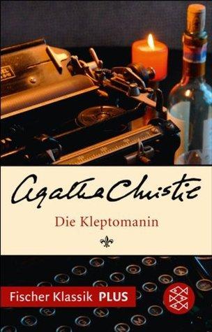 Die Kleptomanin: Roman  by  Agatha Christie