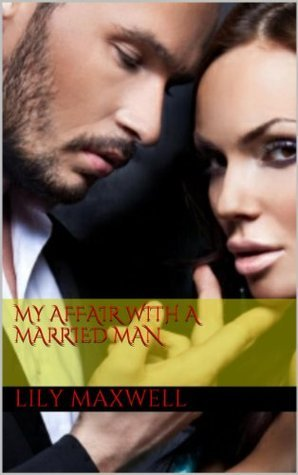 My Affair with a Married Man Lily Maxwell