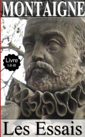 MONTAIGNE / Les Essais / Livre I-II-III Michel de Montaigne