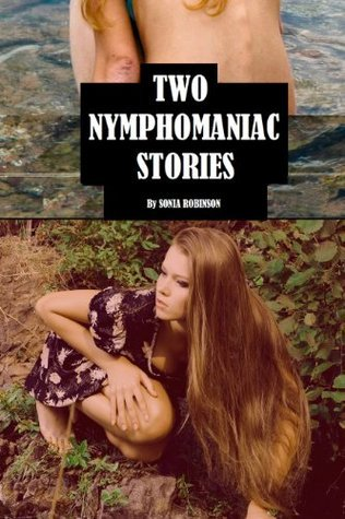 Two Nymphomaniac Stories (Explicit Erotica 2-Pack)  by  Sonia Robinson