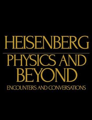 Physics and beyond (Anotado) Werner Heisenberg