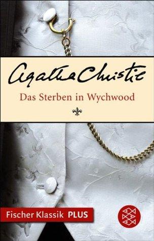 Das Sterben in Wychwood: Roman (Fischer Klassik PLUS)  by  Agatha Christie