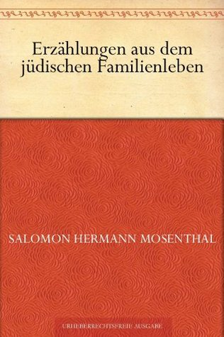 Erzahlungen Aus Dem Judischen Familienleben Salomon Hermann Mosenthal
