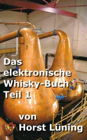 Das elektronische Whisky-Buch - Teil 1 Horst Lüning
