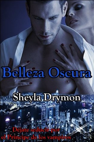 Belleza oscura (Saga Bellezas) (Spanish Edition)  by  Sheyla Drymon