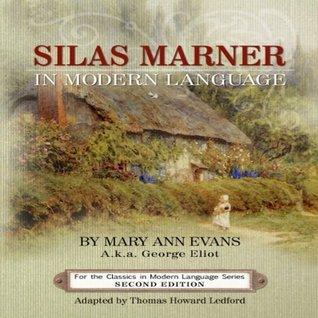 SILAS MARNER IN MODERN LANGUAGE George Eliot