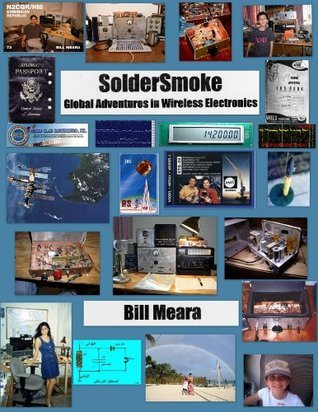 SolderSmoke -- Global Adventures in Wireless Electronics Bill Meara