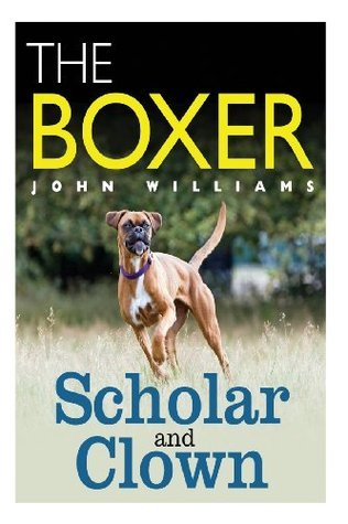 The Boxer: Scholar And Clown John        Williams