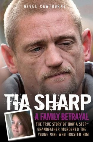 Tia Sharp: A Family Betrayal  by  Nigel Cawthorne