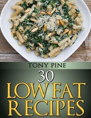 30 Low Fat Recipes Tony Pine