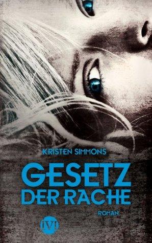 Gesetz der Rache: Roman (Artikel 5, Band 2) (German Edition)  by  Kristen Simmons