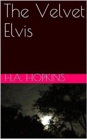 The Velvet Elvis  by  H.A. Hopkins