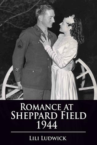 Romance at Sheppard Field 1944 Lili Ludwick