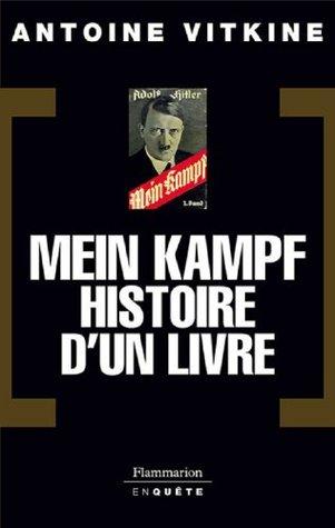 Mein Kampf, histoire dun livre (COLLECTION EN QUETE)  by  Antoine Vitkine