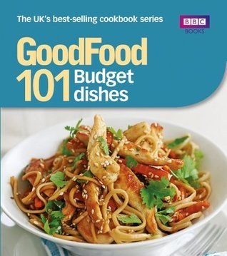 Good Food: Budget Dishes: Triple-tested Recipes Jane Hornby