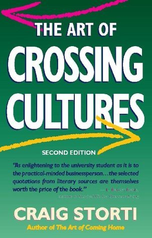 The Art of Crossing Cultures: 2nd Edition Craig Storti