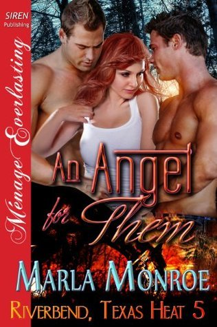 An Angel for Them (Riverbend, Texas Heat, #5)  by  Marla Monroe