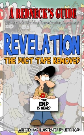 A Rednecks Guide: Revelation - The Duct Tape Removed Jeff Todd