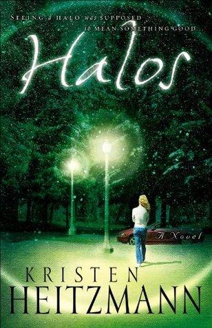 Halos: A Novel Kristen Heitzmann