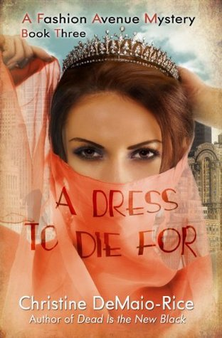 A Dress to Die For Christine DeMaio-Rice