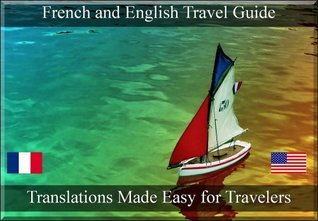French Book: The Travelers Ultimate Guide To Speaking and Translating French and English.  by  European Language Phrase Dictionaries and Guides